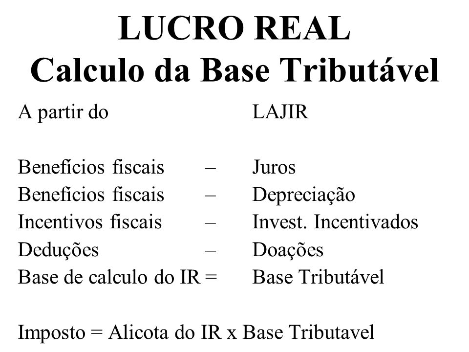 LUCRO REAL Calculo da Base Tributável