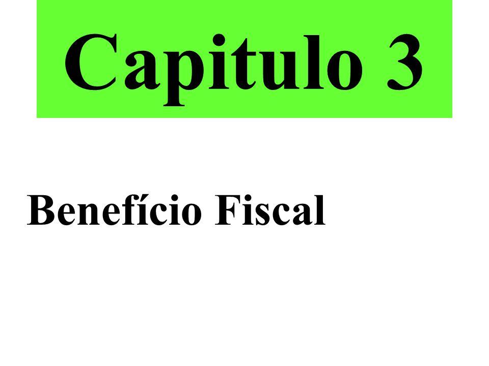 Capitulo 3 Benefício Fiscal