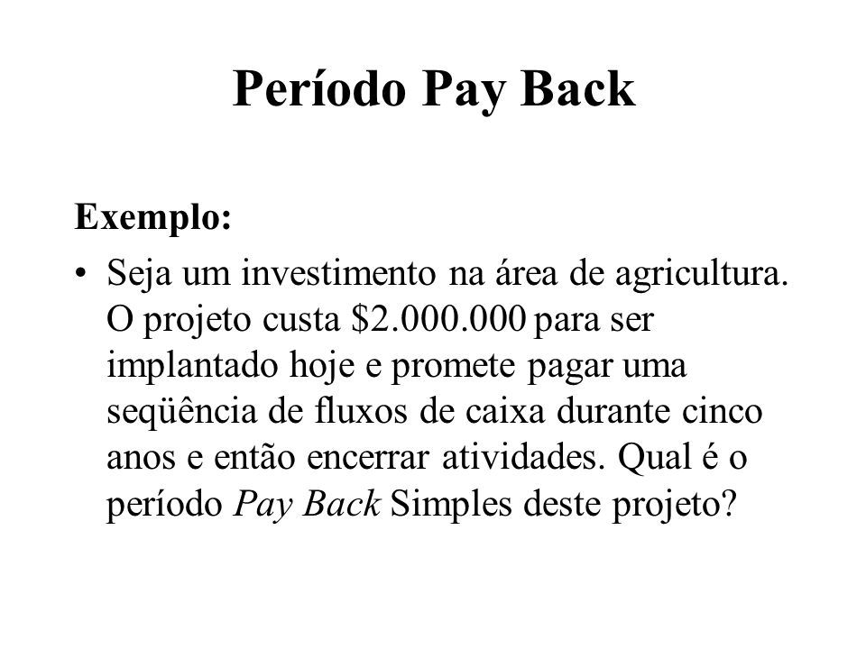 Período Pay Back Exemplo: