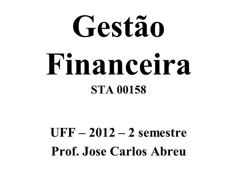 UFF – 2012 – 2 semestre Prof. Jose Carlos Abreu
