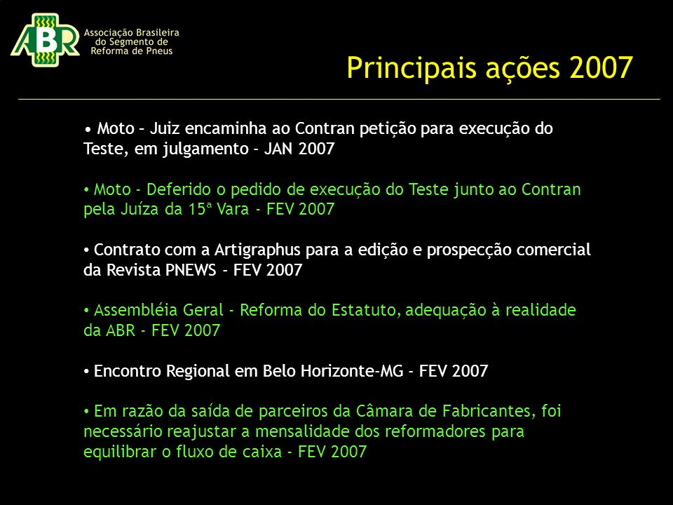 Principais ações 2007 • Moto – Juiz encaminha ao Contran petição para execução do Teste, em julgamento - JAN 2007.