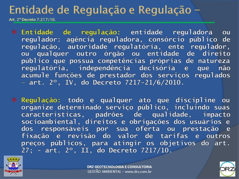Entidade de Regulação e Regulação – Art. 2º Decreto 7.217/10.