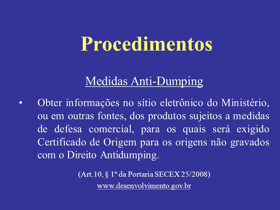 (Art.10, § 1º da Portaria SECEX 25/2008)