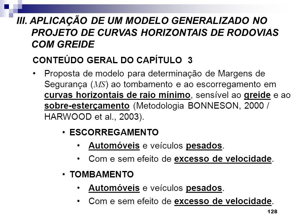 III. APLICAÇÃO DE UM MODELO GENERALIZADO NO PROJETO DE CURVAS HORIZONTAIS DE RODOVIAS COM GREIDE