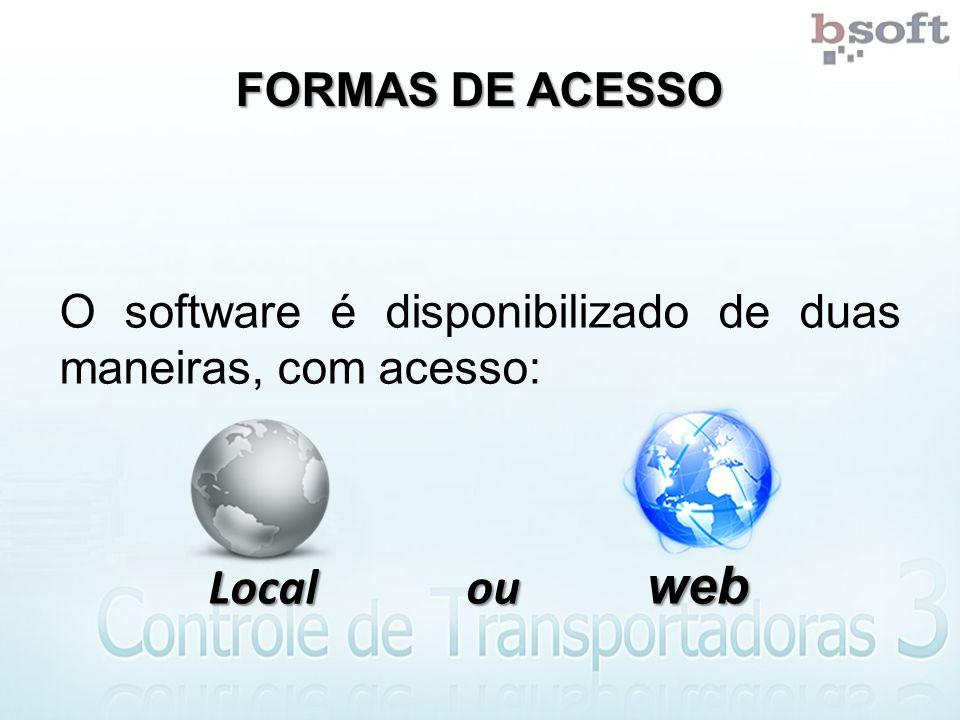 Local ou web FORMAS DE ACESSO