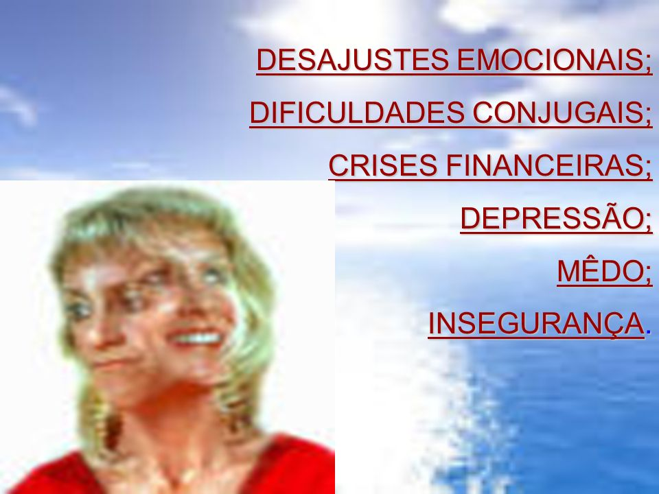 DESAJUSTES EMOCIONAIS;
