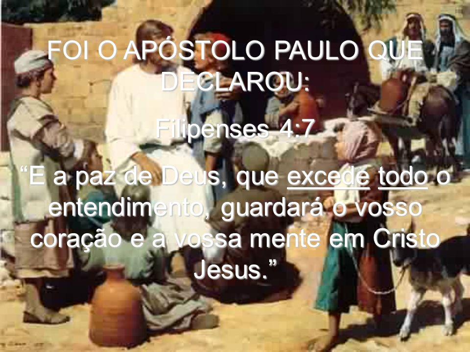 FOI O APÓSTOLO PAULO QUE DECLAROU: