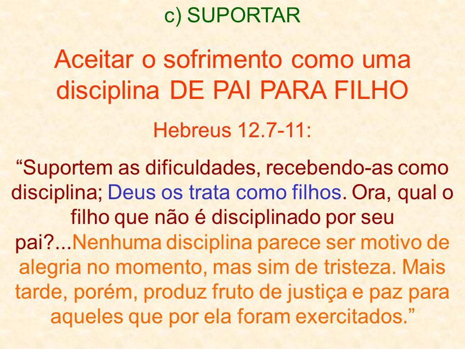 Aceitar o sofrimento como uma disciplina DE PAI PARA FILHO