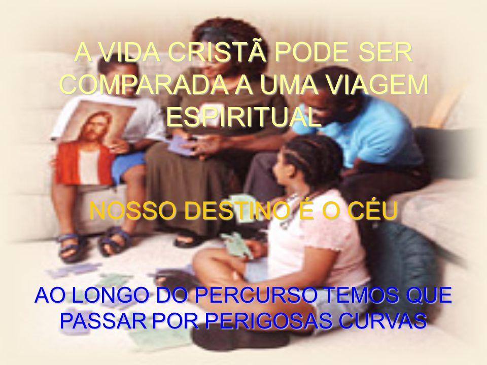 A VIDA CRISTÃ PODE SER COMPARADA A UMA VIAGEM ESPIRITUAL