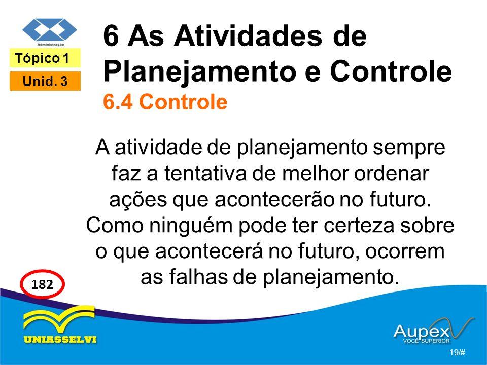 6 As Atividades de Planejamento e Controle 6.4 Controle