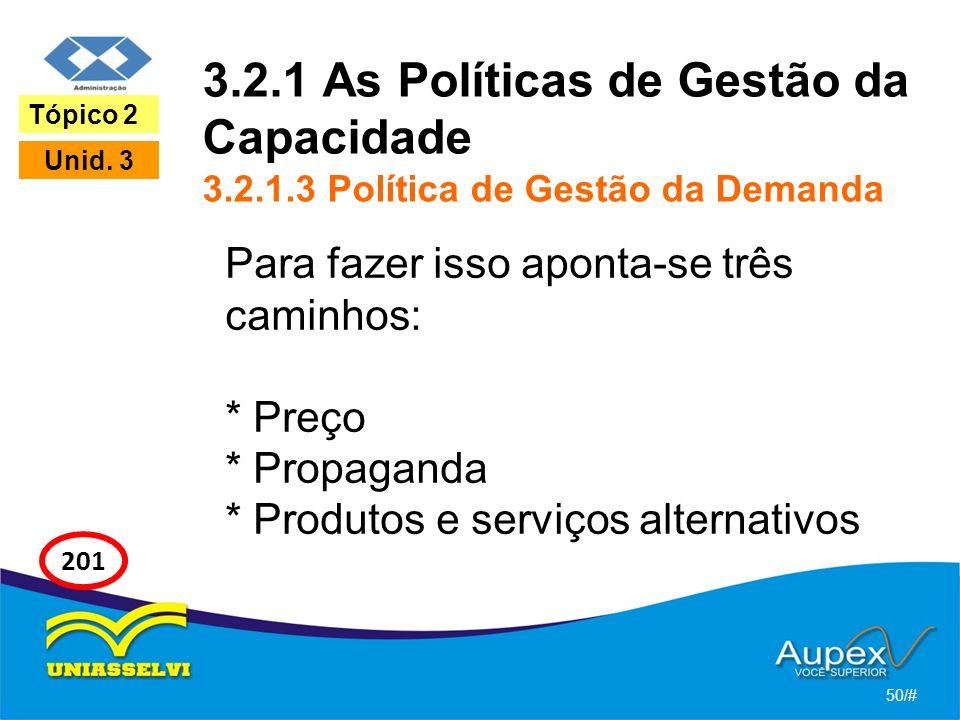 3. 2. 1 As Políticas de Gestão da Capacidade 3. 2. 1