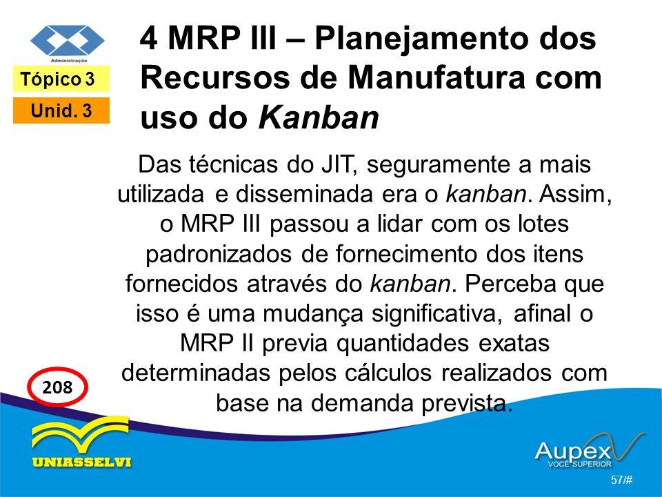 4 MRP III – Planejamento dos Recursos de Manufatura com uso do Kanban