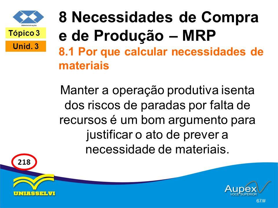 8 Necessidades de Compra e de Produção – MRP 8