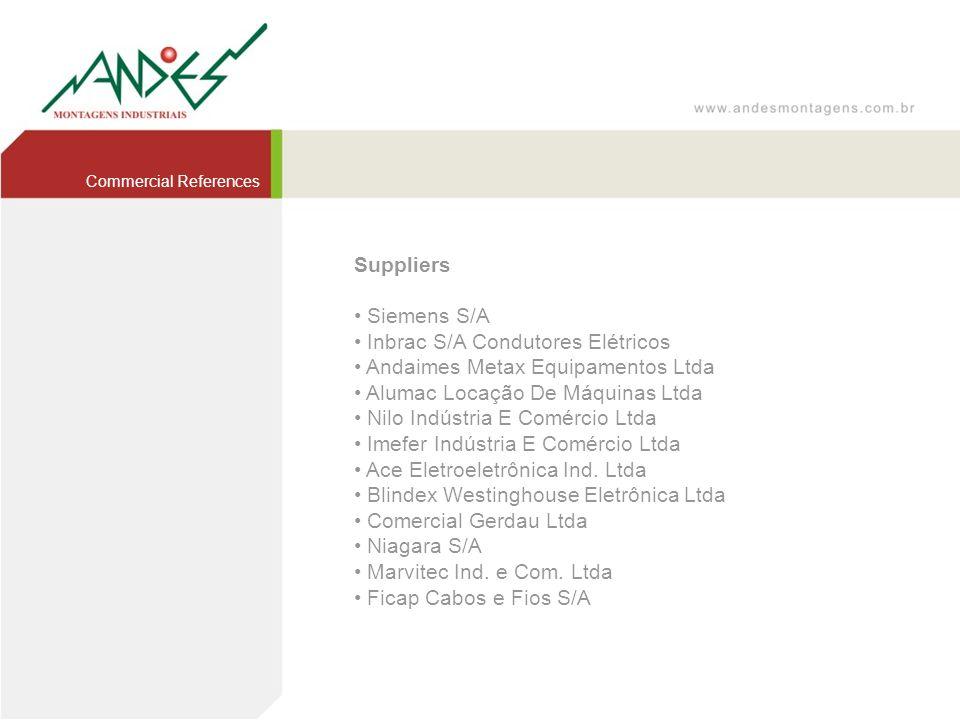 • Inbrac S/A Condutores Elétricos • Andaimes Metax Equipamentos Ltda