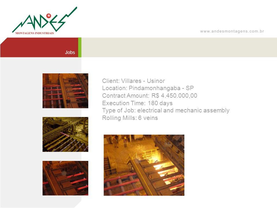 Client: Villares - Usinor Location: Pindamonhangaba - SP