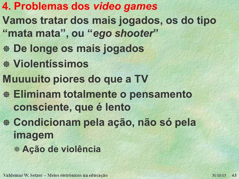 4. Problemas dos video games
