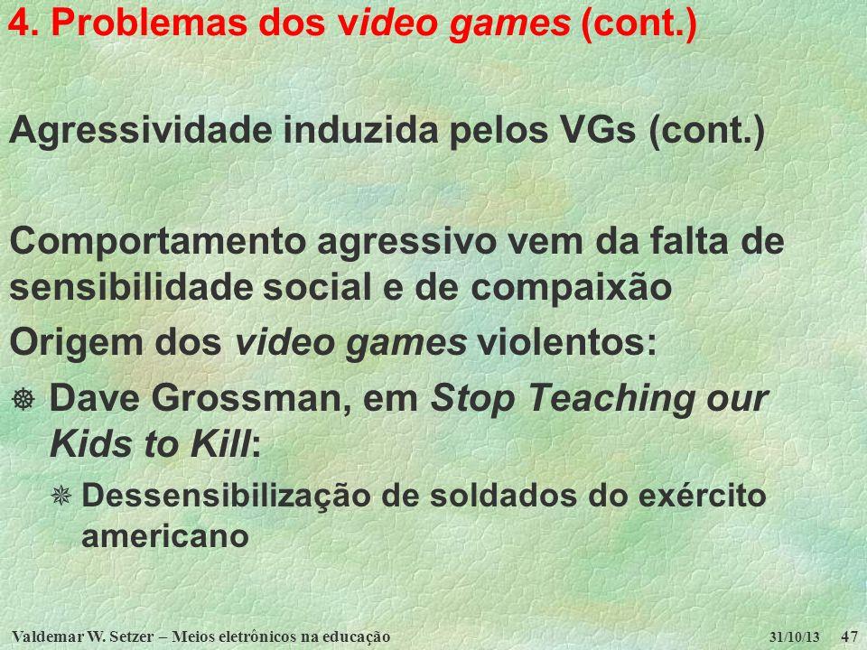 4. Problemas dos video games (cont.)