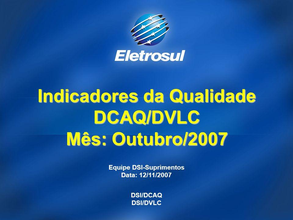 Indicadores da Qualidade DCAQ/DVLC Mês: Outubro/2007