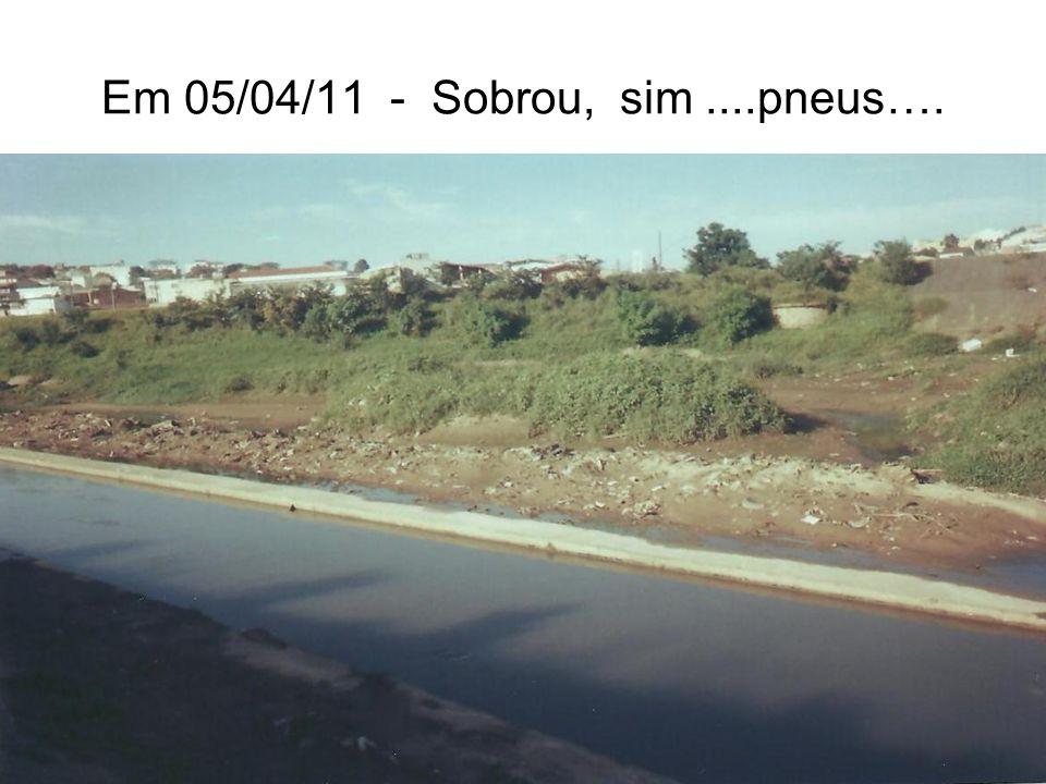 Em 05/04/11 - Sobrou, sim ....pneus….