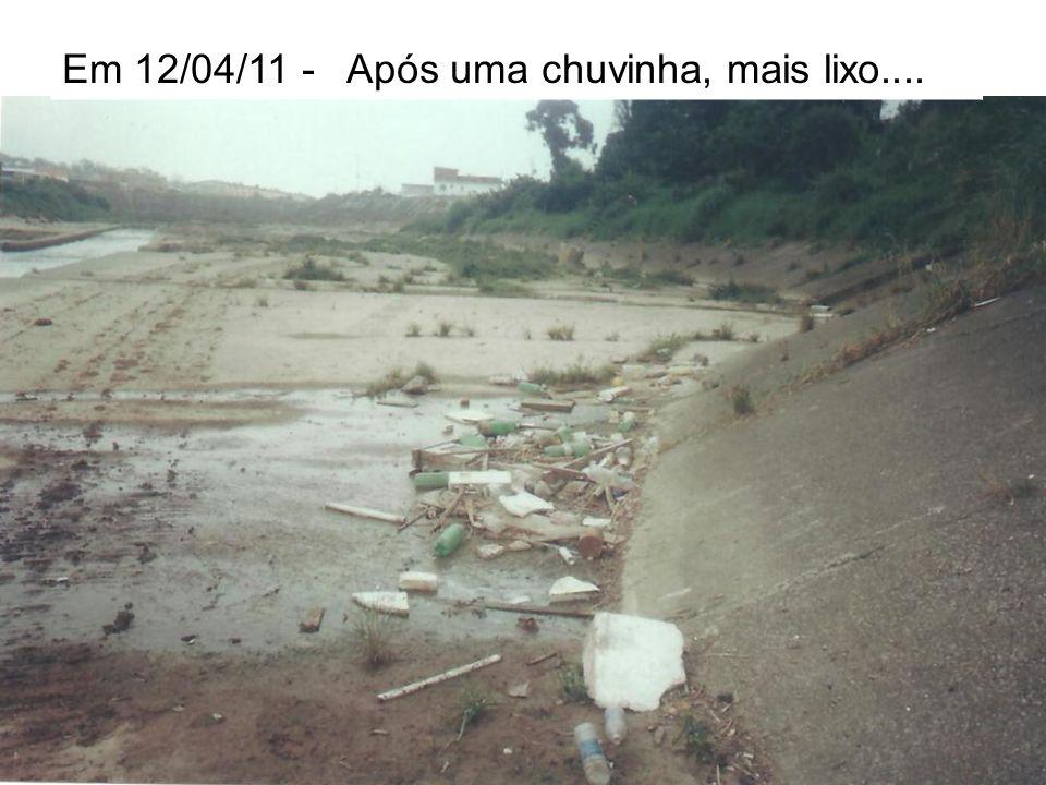 Em 12/04/11 - Após uma chuvinha, mais lixo....