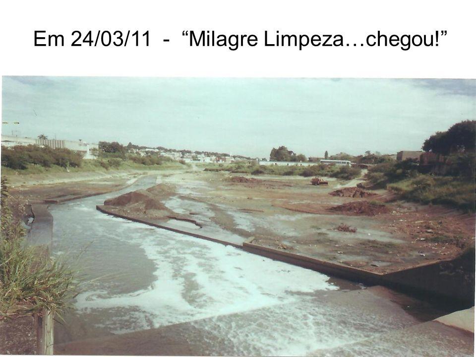 Em 24/03/11 - Milagre Limpeza…chegou!