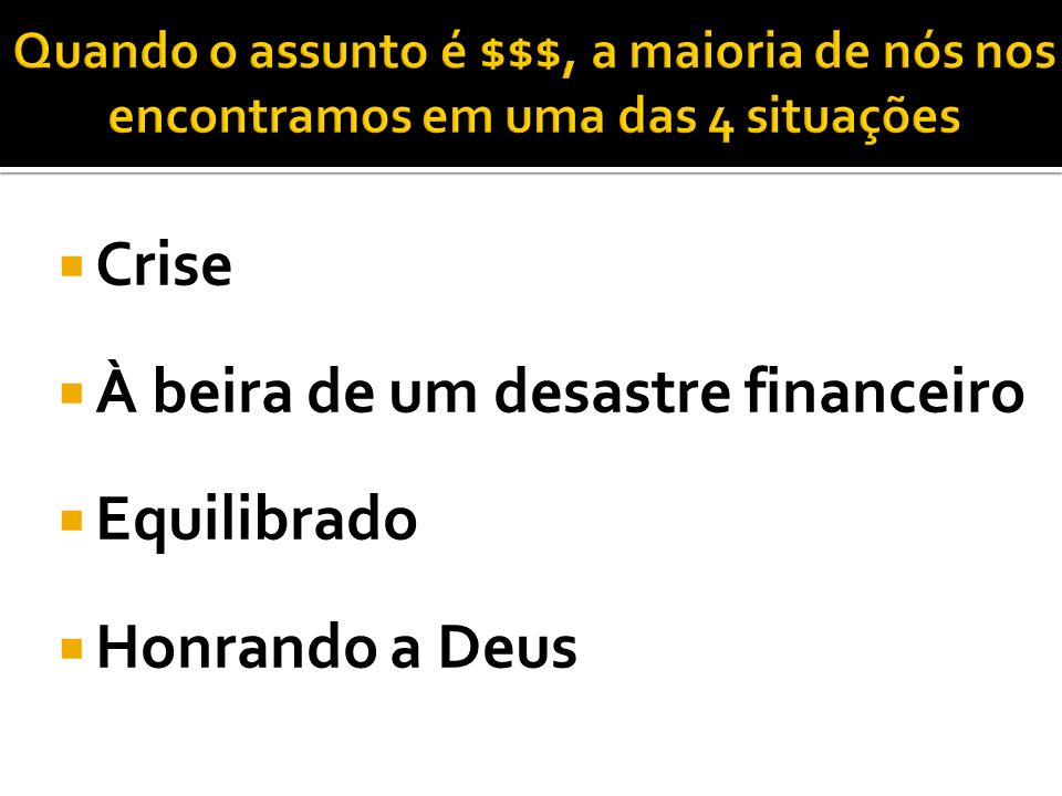 À beira de um desastre financeiro Equilibrado Honrando a Deus