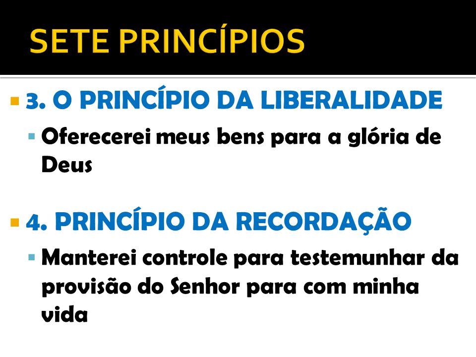 SETE PRINCÍPIOS 3. O PRINCÍPIO DA LIBERALIDADE