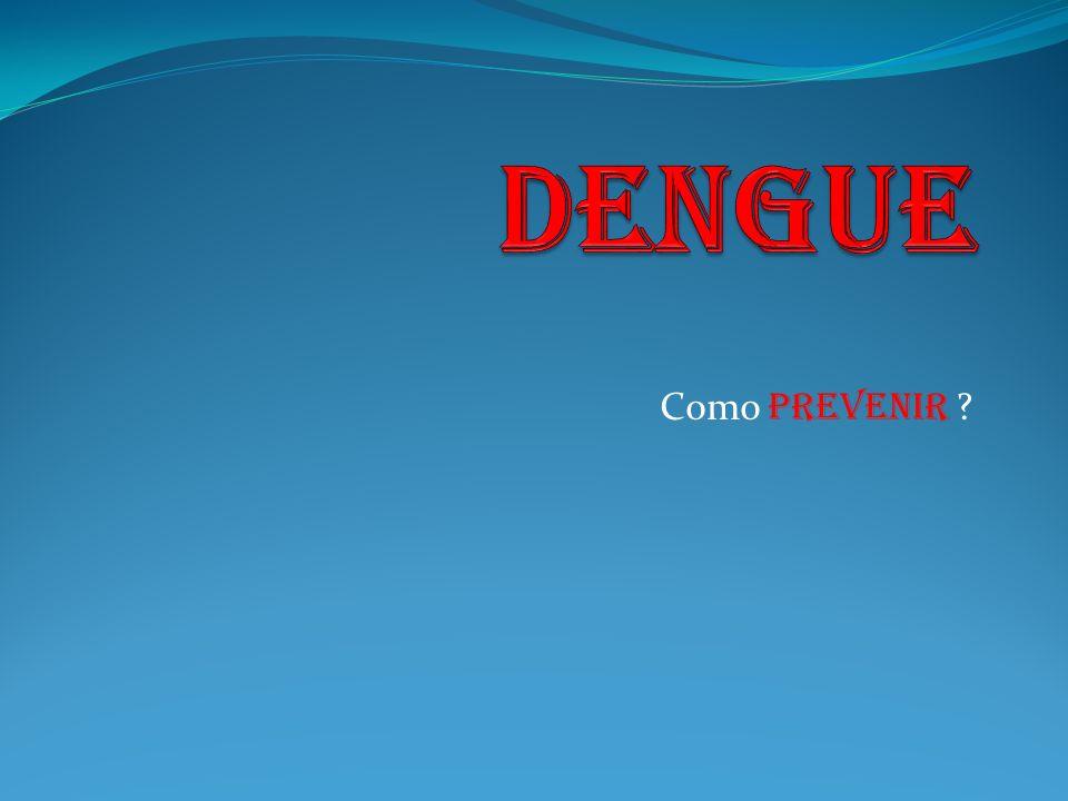 Dengue Como prevenir