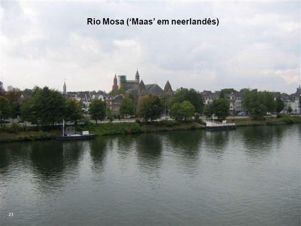 Rio Mosa ('Maas' em neerlandês)