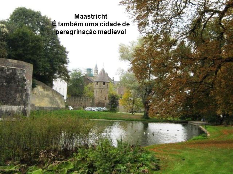Maastricht É também uma cidade de peregrinação medieval