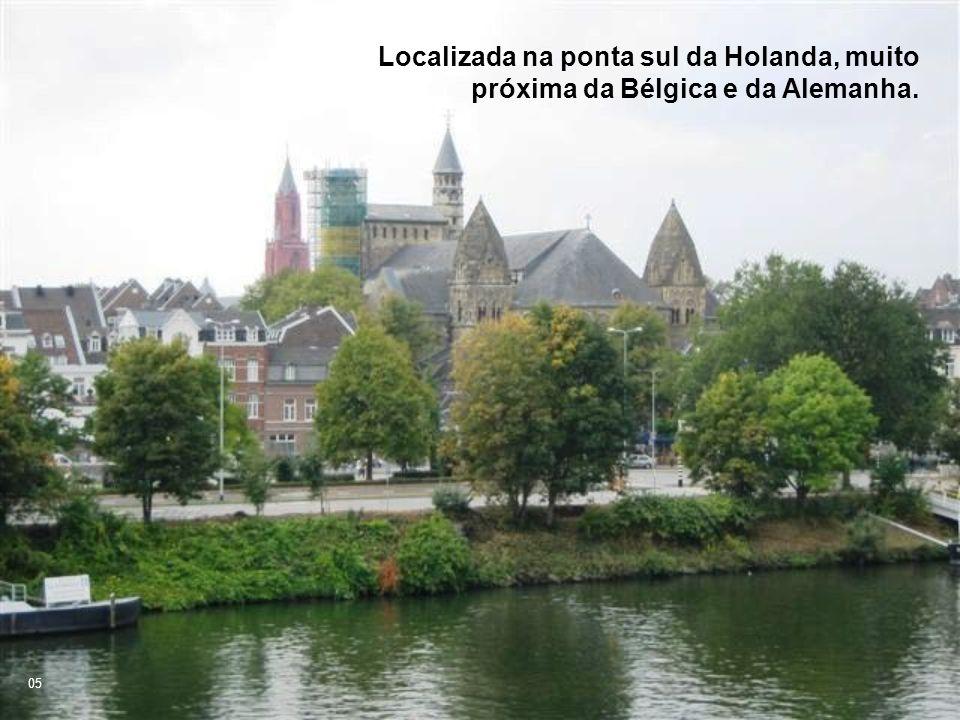 Localizada na ponta sul da Holanda, muito próxima da Bélgica e da Alemanha.