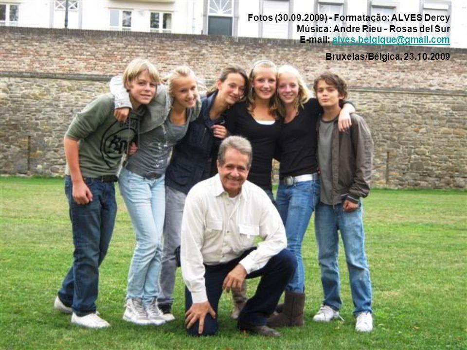 Fotos (30.09.2009) - Formatação: ALVES Dercy Música: Andre Rieu - Rosas del Sur E-mail: alves.belgique@gmail.com Bruxelas/Bélgica, 23.10.2009
