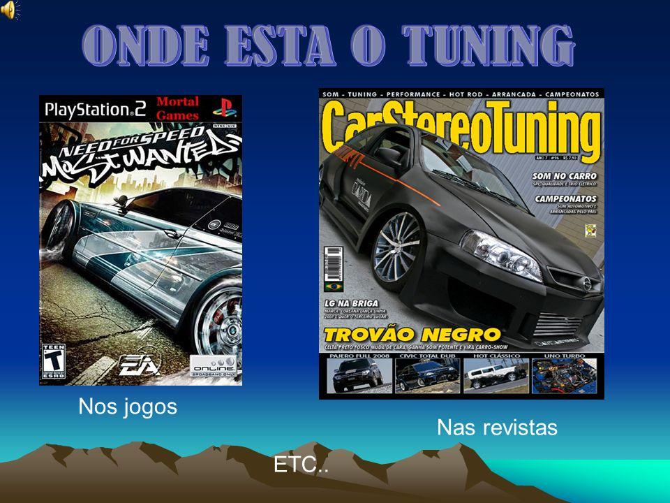 ONDE ESTA O TUNING ETC Nos jogos Nas revistas ETC..