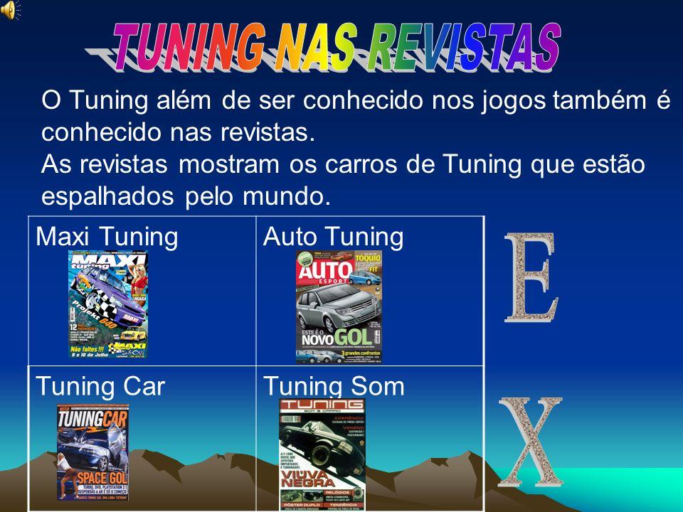 TUNING NAS REVISTAS O Tuning além de ser conhecido nos jogos também é conhecido nas revistas.