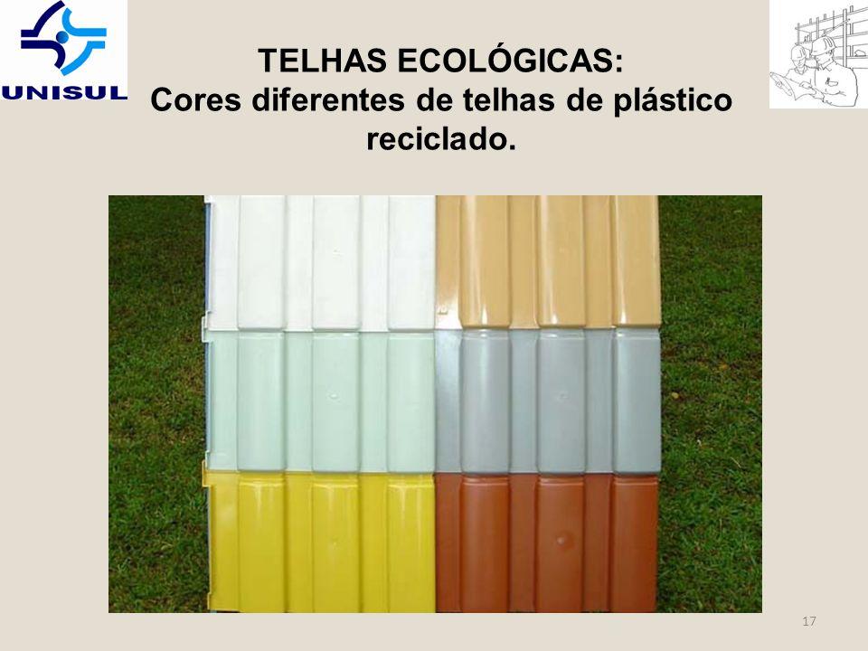 TELHAS ECOLÓGICAS: Cores diferentes de telhas de plástico reciclado.