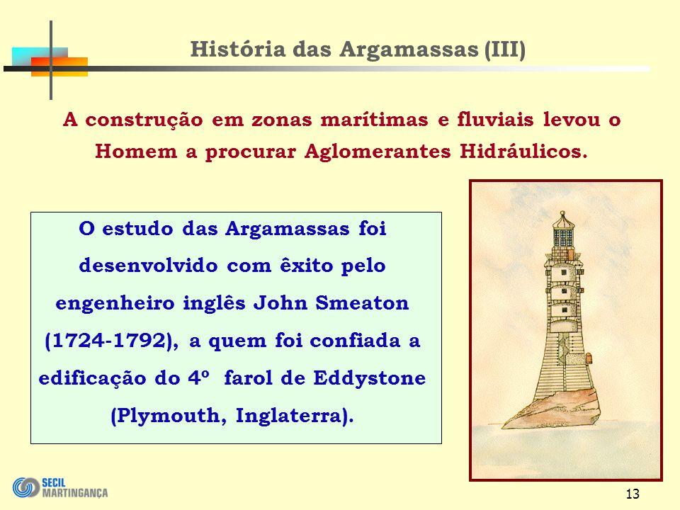 História das Argamassas (III)