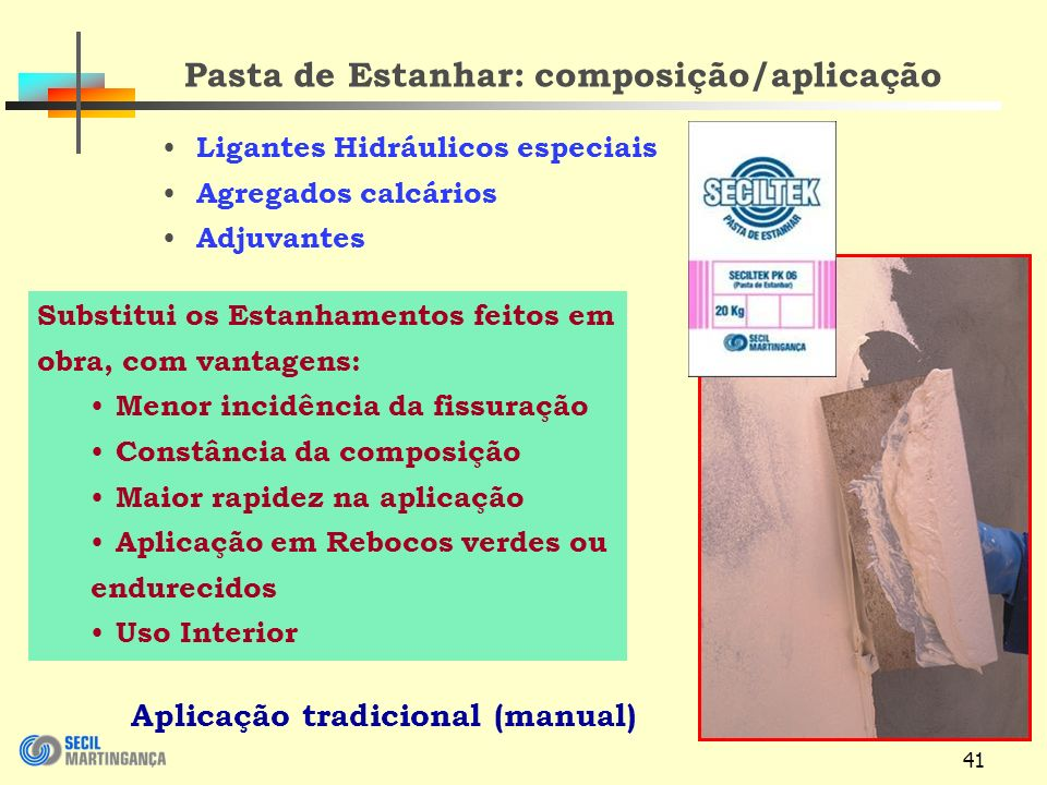 Pasta de Estanhar: composição/aplicação