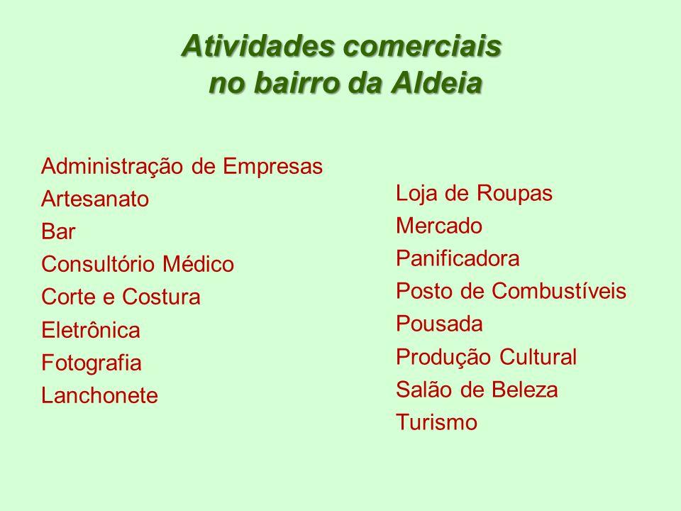 Atividades comerciais no bairro da Aldeia