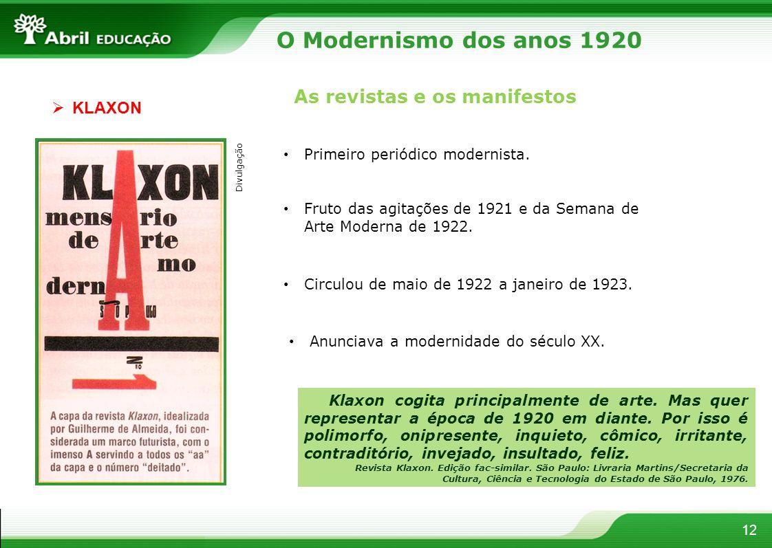 O Modernismo dos anos 1920 As revistas e os manifestos KLAXON