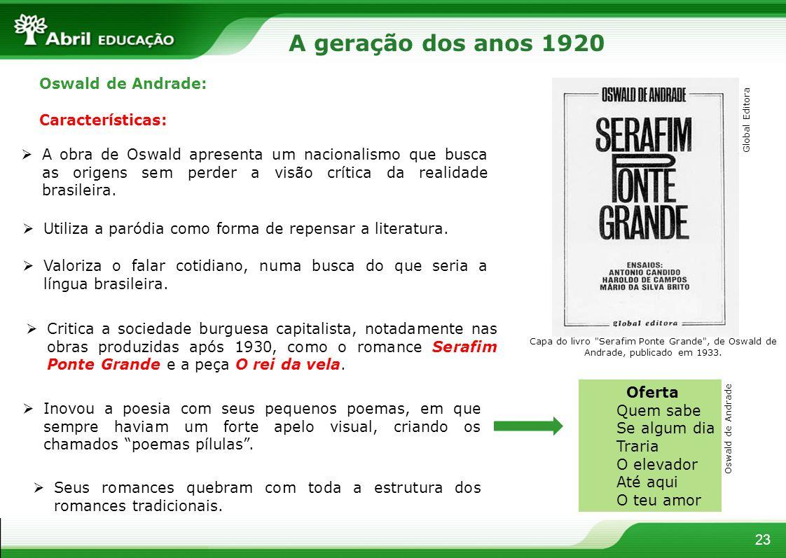 A geração dos anos 1920 Oswald de Andrade: Características: