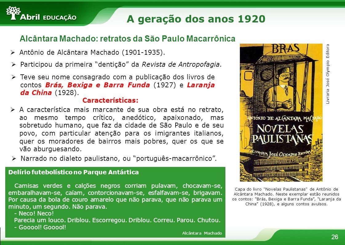A geração dos anos 1920 Alcântara Machado: retratos da São Paulo Macarrônica. Antônio de Alcântara Machado (1901-1935).