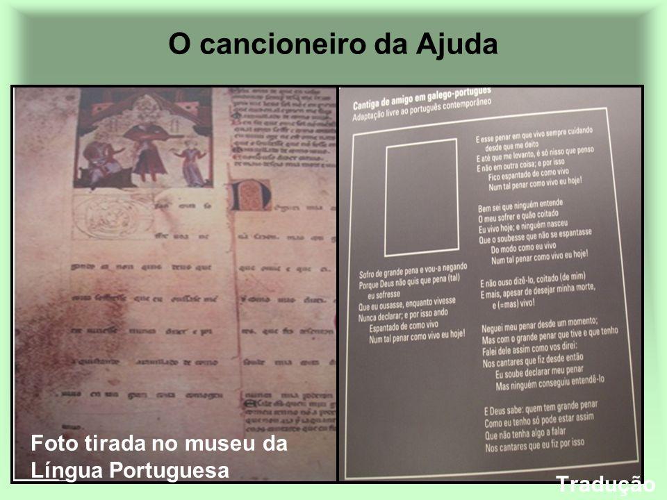 O cancioneiro da Ajuda Foto tirada no museu da Língua Portuguesa