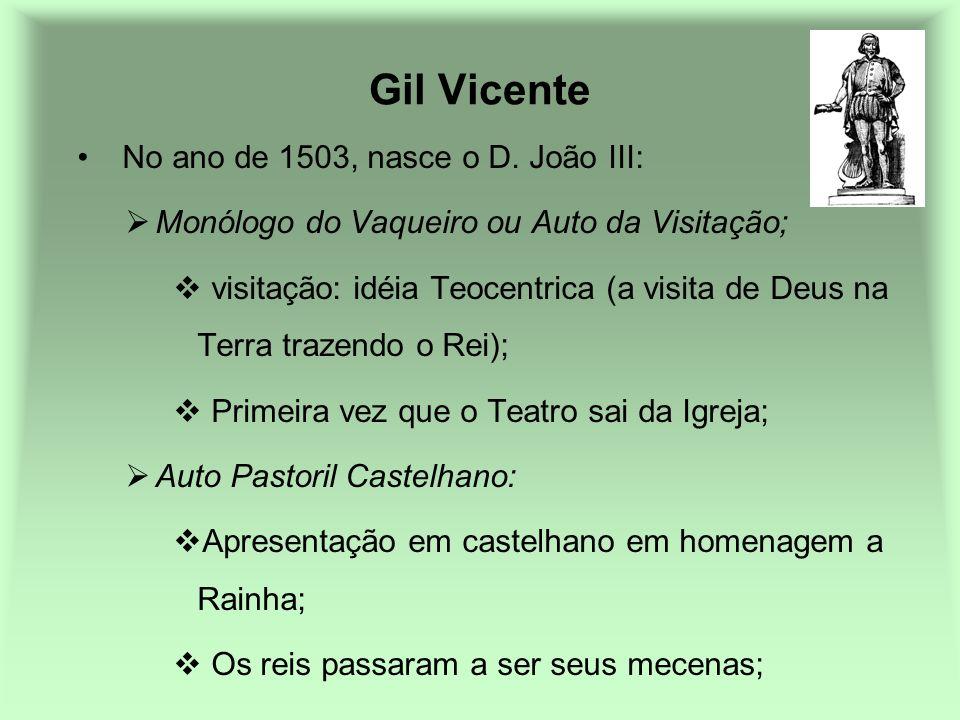 Gil Vicente No ano de 1503, nasce o D. João III: