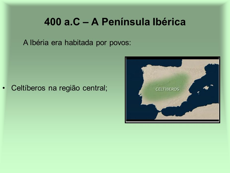 400 a.C – A Península Ibérica