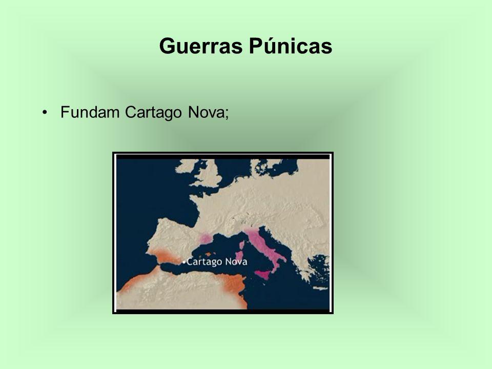 Guerras Púnicas Fundam Cartago Nova;
