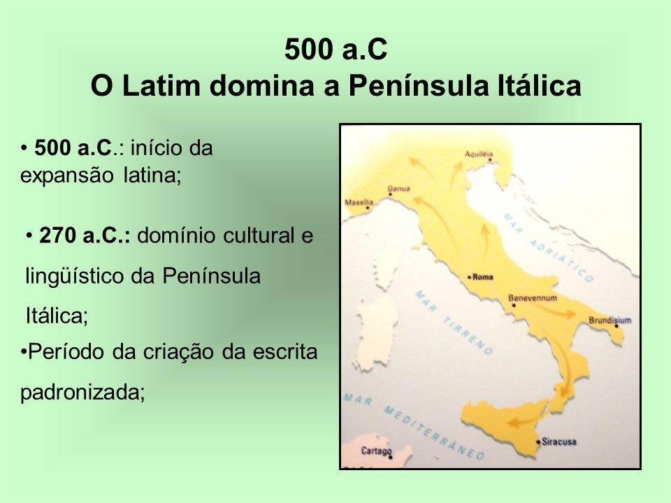 500 a.C O Latim domina a Península Itálica