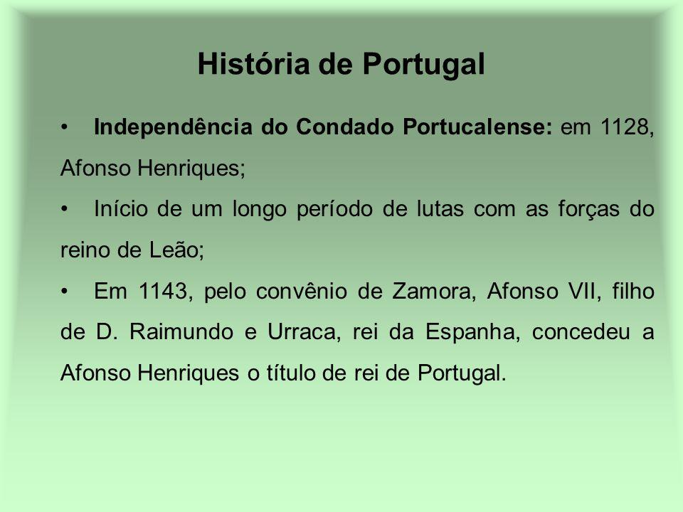 História de Portugal Independência do Condado Portucalense: em 1128, Afonso Henriques;