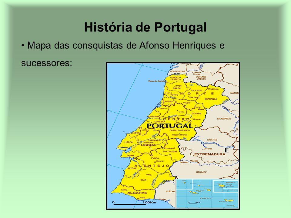 História de Portugal Mapa das consquistas de Afonso Henriques e sucessores: