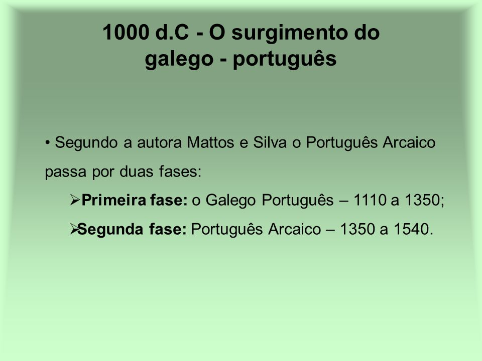 1000 d.C - O surgimento do galego - português