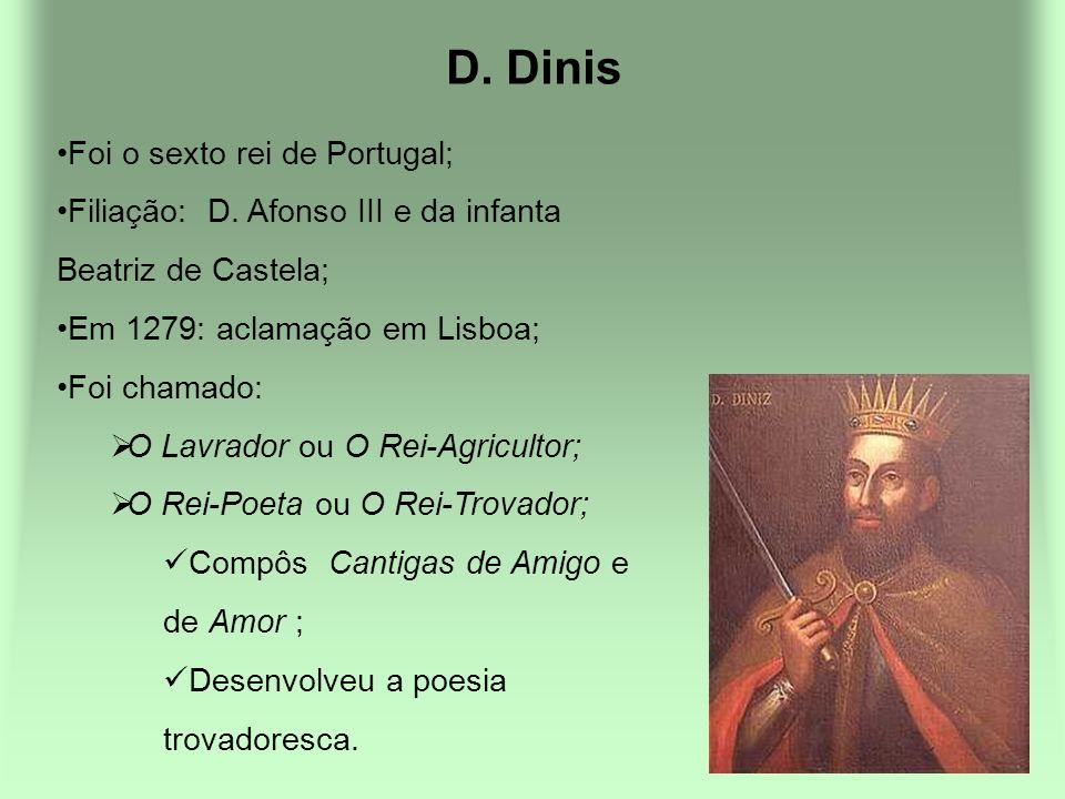 D. Dinis Foi o sexto rei de Portugal;